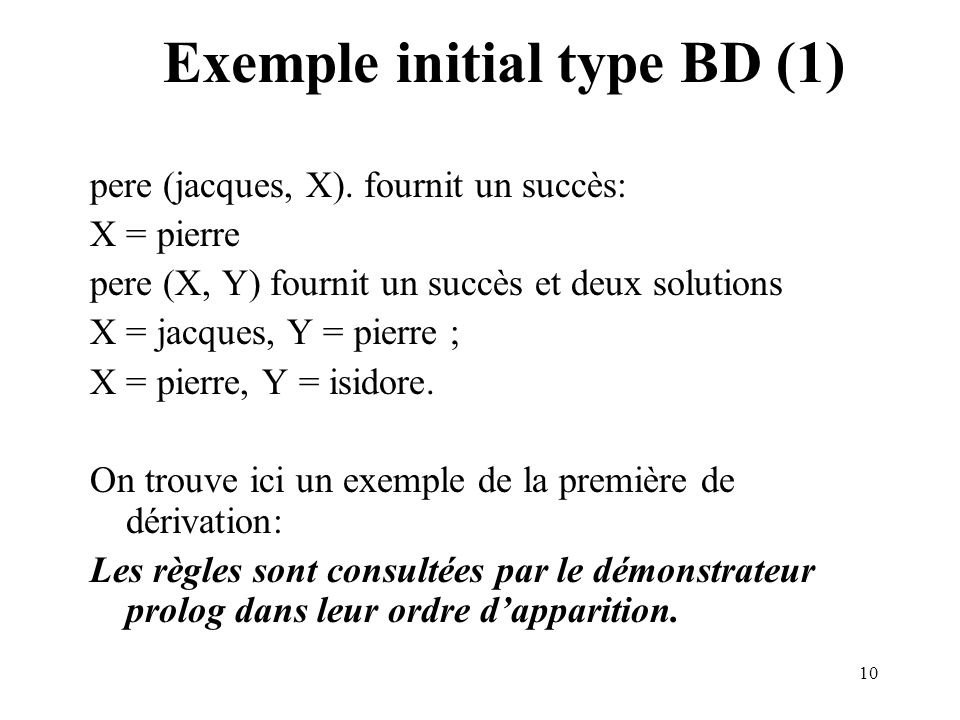 10 Exemple initial type BD (1) pere (jacques, X).