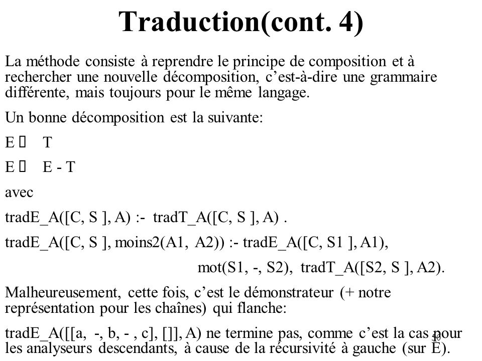 50 Traduction(cont. 4) La méthode consiste à reprendre le principe de composition et à rechercher une nouvelle décomposition, cest-à-dire une grammair