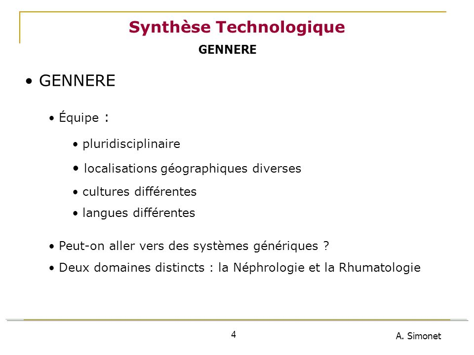 A. Simonet 45 6 ème Workshop : Synthèse Technologique