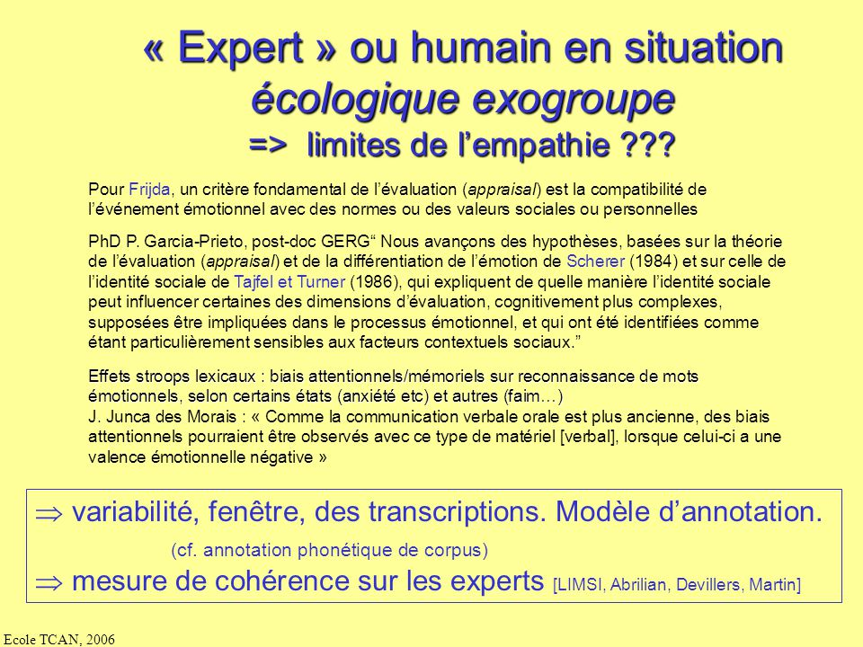 Labeling by experts statisticalverification of the coherence betweenexperts The corpus
