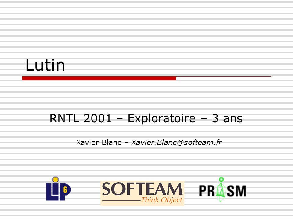 Lutin RNTL 2001 – Exploratoire – 3 ans Xavier Blanc – Xavier.Blanc@softeam.fr