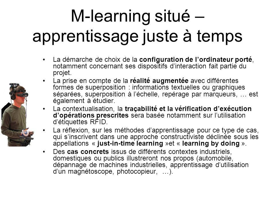 M-learning situé – apprentissage juste à temps La démarche de choix de la configuration de lordinateur porté, notamment concernant ses dispositifs din