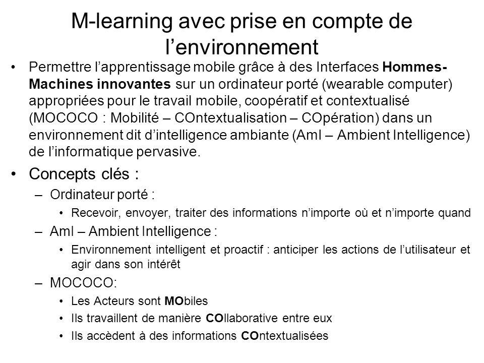 M-learning avec prise en compte de lenvironnement Permettre lapprentissage mobile grâce à des Interfaces Hommes- Machines innovantes sur un ordinateur