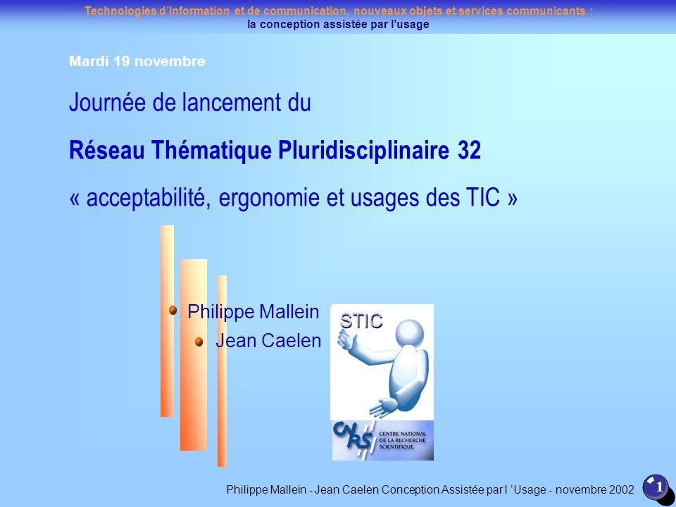 Technologies dInformation et de communication, nouveaux objets et services communicants : la conception assistée par lusage 1 Jean Caelen Philippe Mal