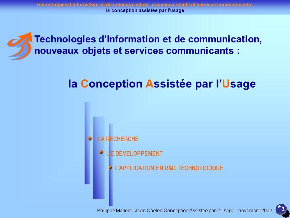 Technologies dInformation et de communication, nouveaux objets et services communicants : la conception assistée par lusage 2 Technologies dInformatio