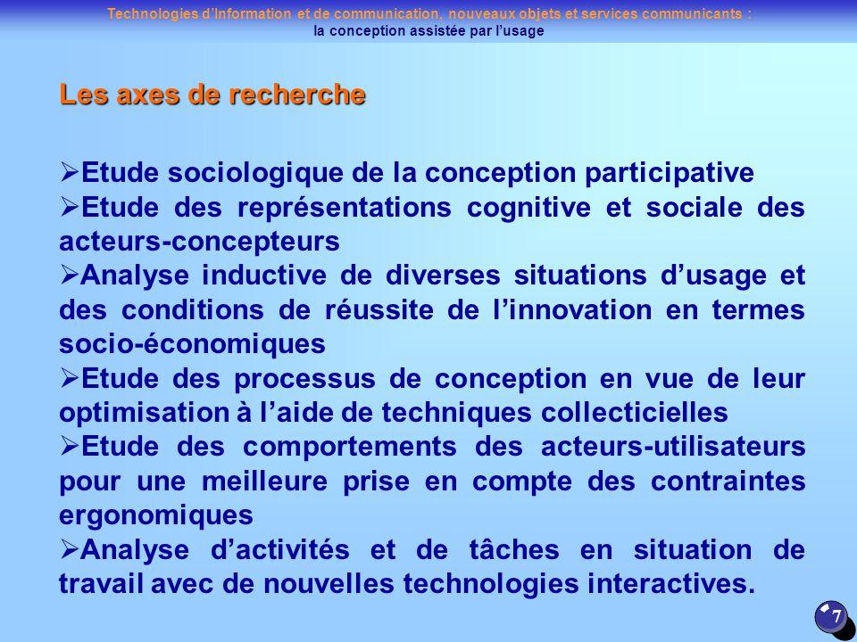 Technologies dInformation et de communication, nouveaux objets et services communicants : la conception assistée par lusage 7 Etude sociologique de la