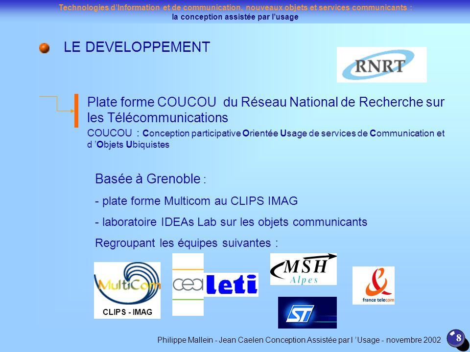Technologies dInformation et de communication, nouveaux objets et services communicants : la conception assistée par lusage 8 LE DEVELOPPEMENT Plate f