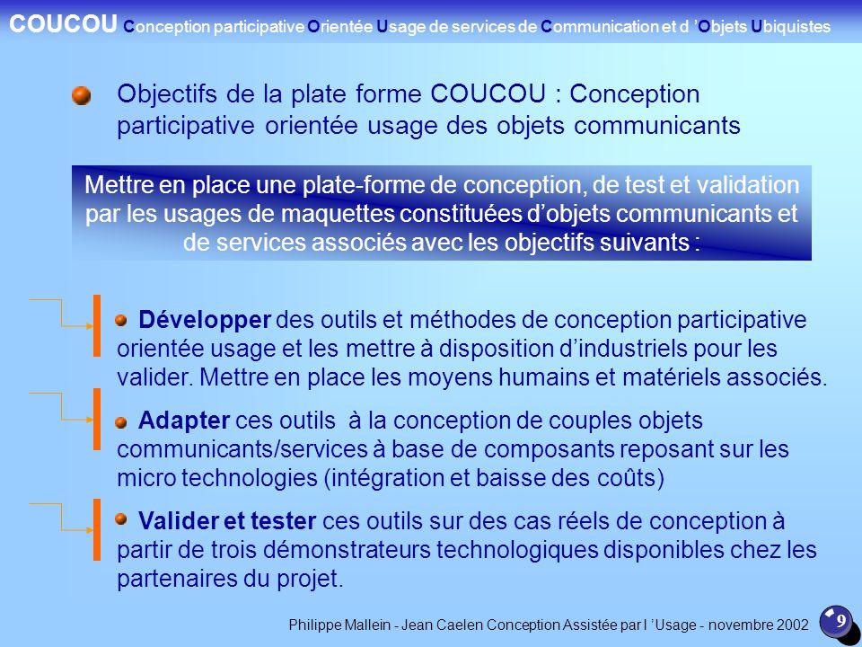 Technologies dInformation et de communication, nouveaux objets et services communicants : la conception assistée par lusage 9 Développer des outils et