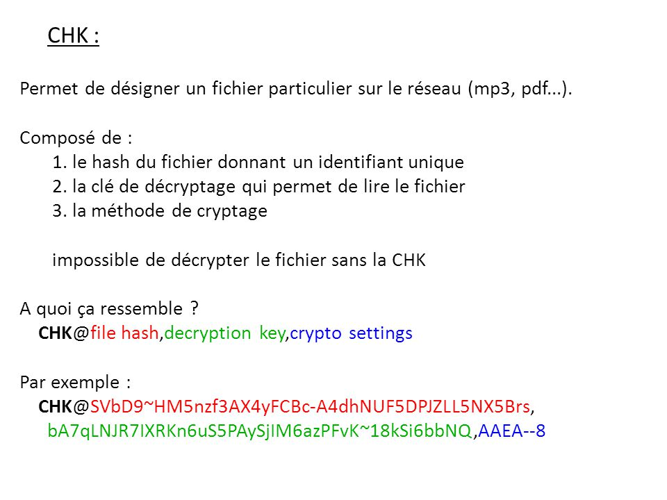 Accès au fichier par : http://localhost:8888/[Freenet Key] CHK - Content Hash Keys SSK - Signed Subspace Keys USK - Updateable Subspace Keys III. 2.a