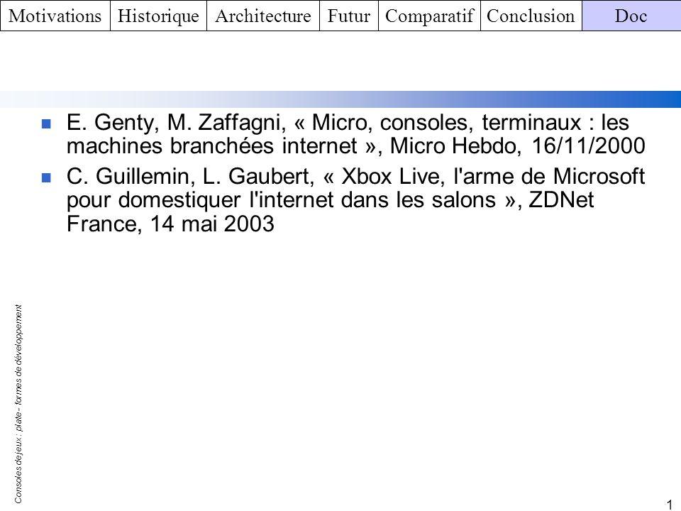 Consoles de jeux : plate - formes de développement 1 E. Genty, M. Zaffagni, « Micro, consoles, terminaux : les machines branchées internet », Micro He