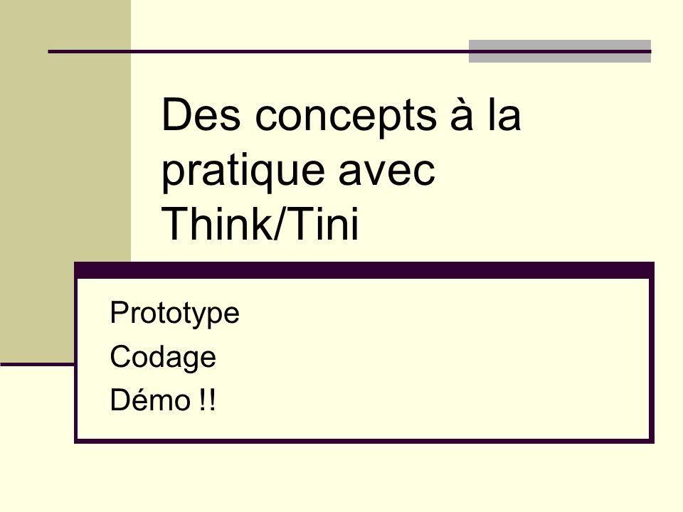 Des concepts à la pratique avec Think/Tini Prototype Codage Démo !!