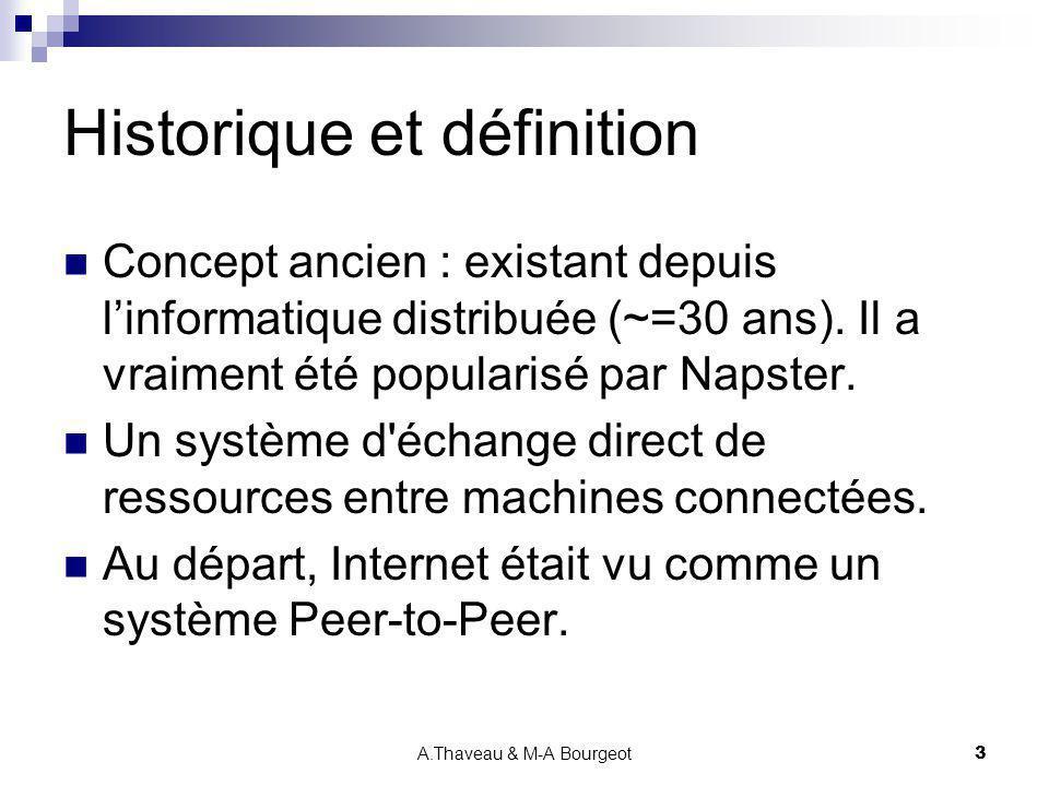 A.Thaveau & M-A Bourgeot4 Définition et avantages Littéralement égal à égal : les ordinateurs sont à la fois clients et serveurs.