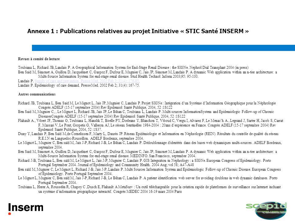 Annexe 1 : Publications relatives au projet Initiative « STIC Santé INSERM » Revues à comité de lecture Toubiana L, Richard JB, Landais P. A Geographi