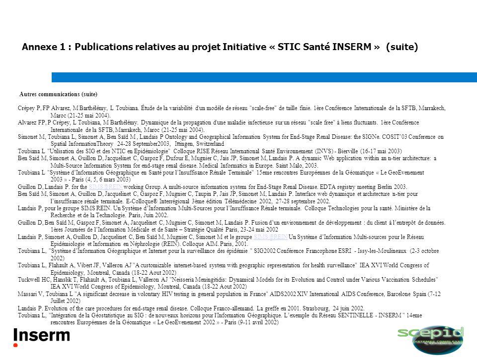 Annexe 1 : Publications relatives au projet Initiative « STIC Santé INSERM » (suite) Autres communications (suite) Crépey P, FP Alvarez, M Barthélémy,