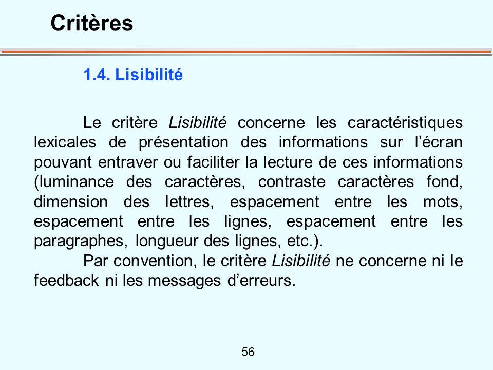 56 1.4. Lisibilité Le critère Lisibilité concerne les caractéristiques lexicales de présentation des informations sur lécran pouvant entraver ou facil