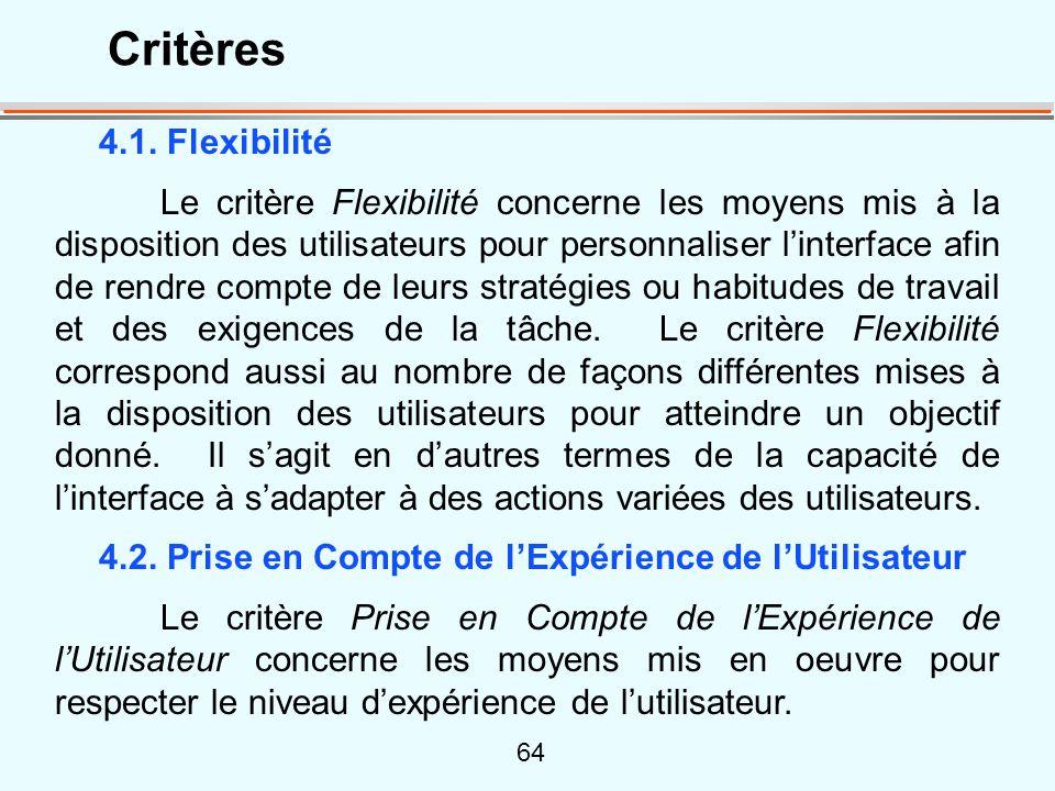 64 4.1. Flexibilité Le critère Flexibilité concerne les moyens mis à la disposition des utilisateurs pour personnaliser linterface afin de rendre comp