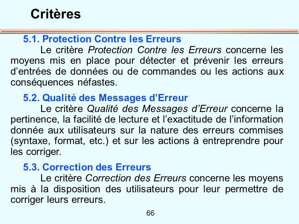 66 5.1. Protection Contre les Erreurs Le critère Protection Contre les Erreurs concerne les moyens mis en place pour détecter et prévenir les erreurs
