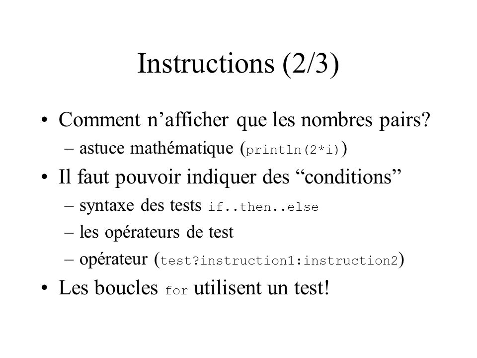 Instructions (2/3) Comment nafficher que les nombres pairs.