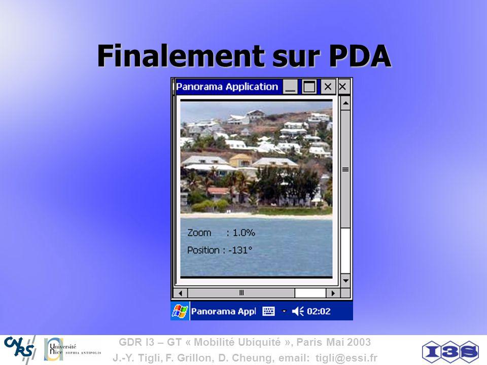 GDR I3 – GT « Mobilité Ubiquité », Paris Mai 2003 J.-Y. Tigli, F. Grillon, D. Cheung, email: tigli@essi.fr Finalement sur PDA