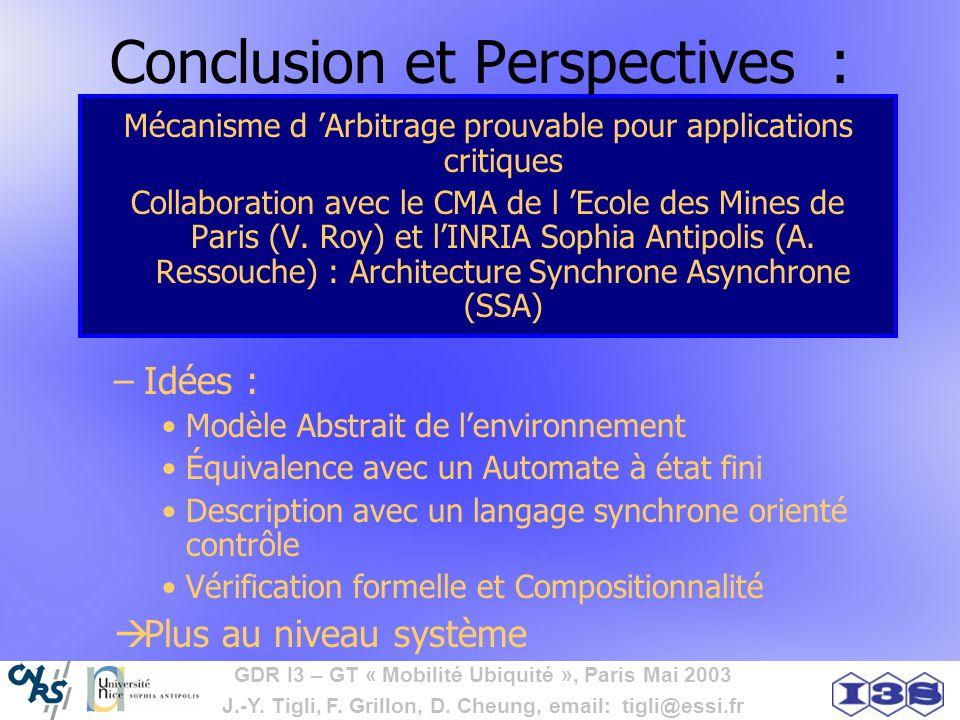 GDR I3 – GT « Mobilité Ubiquité », Paris Mai 2003 J.-Y. Tigli, F. Grillon, D. Cheung, email: tigli@essi.fr Conclusion et Perspectives : Mécanisme d Ar