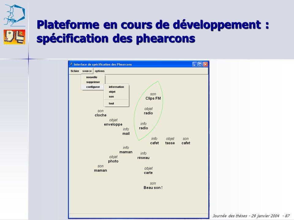 Journée des thèses - 29 janvier 2004 - 86 Plateforme en cours de développement : interaction avec les phearcons Surround Suivi des objets : vision par