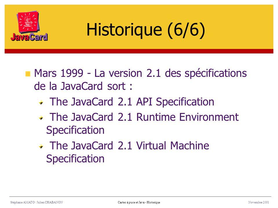 Stéphane AMATO / Julien CHABANONNovembre 2001Cartes à puce et Java - Présentation JavaCard un sous-ensemble du langage Java Une applet est une application JavaCard Possibilité de charger dynamiquement une nouvelle applet JavaCard lié aux spécificités des SmartCard Présentation (1/3)