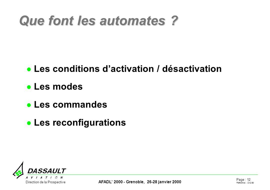 Page : 12 Référence : DIG 95/ AFADL 2000 - Grenoble, 26-28 janvier 2000 Direction de la Prospective Que font les automates .