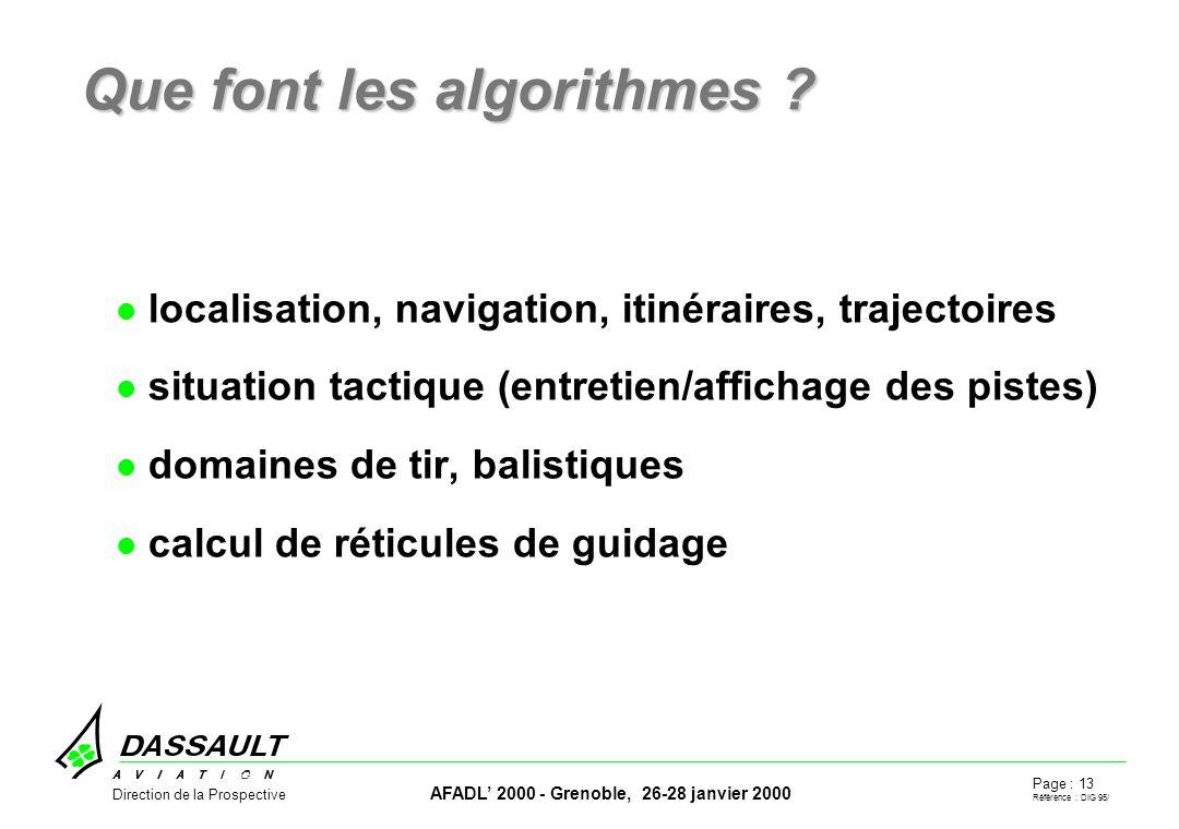 Page : 13 Référence : DIG 95/ AFADL 2000 - Grenoble, 26-28 janvier 2000 Direction de la Prospective Que font les algorithmes .