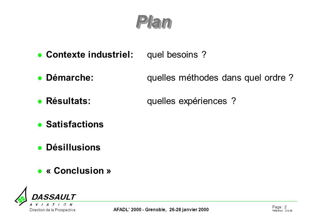 Page : 2 Référence : DIG 95/ AFADL 2000 - Grenoble, 26-28 janvier 2000 Direction de la Prospective PlanPlan Contexte industriel: quel besoins .