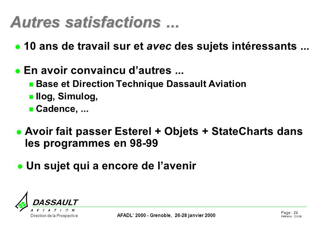 Page : 24 Référence : DIG 95/ AFADL 2000 - Grenoble, 26-28 janvier 2000 Direction de la Prospective Autres satisfactions...