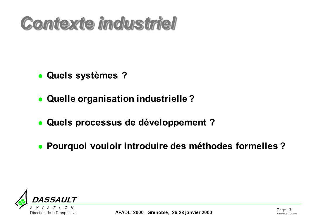 Page : 3 Référence : DIG 95/ AFADL 2000 - Grenoble, 26-28 janvier 2000 Direction de la Prospective Contexte industriel Quels systèmes.