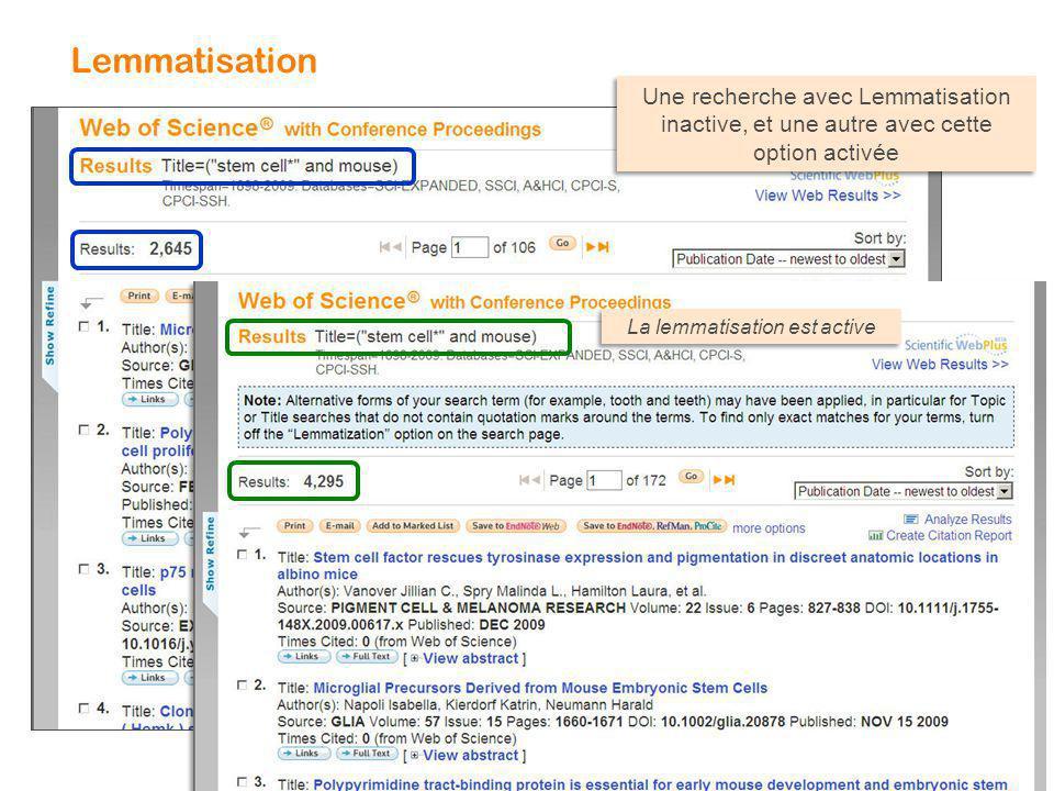 Lemmatisation Une recherche avec Lemmatisation inactive, et une autre avec cette option activée La lemmatisation est active