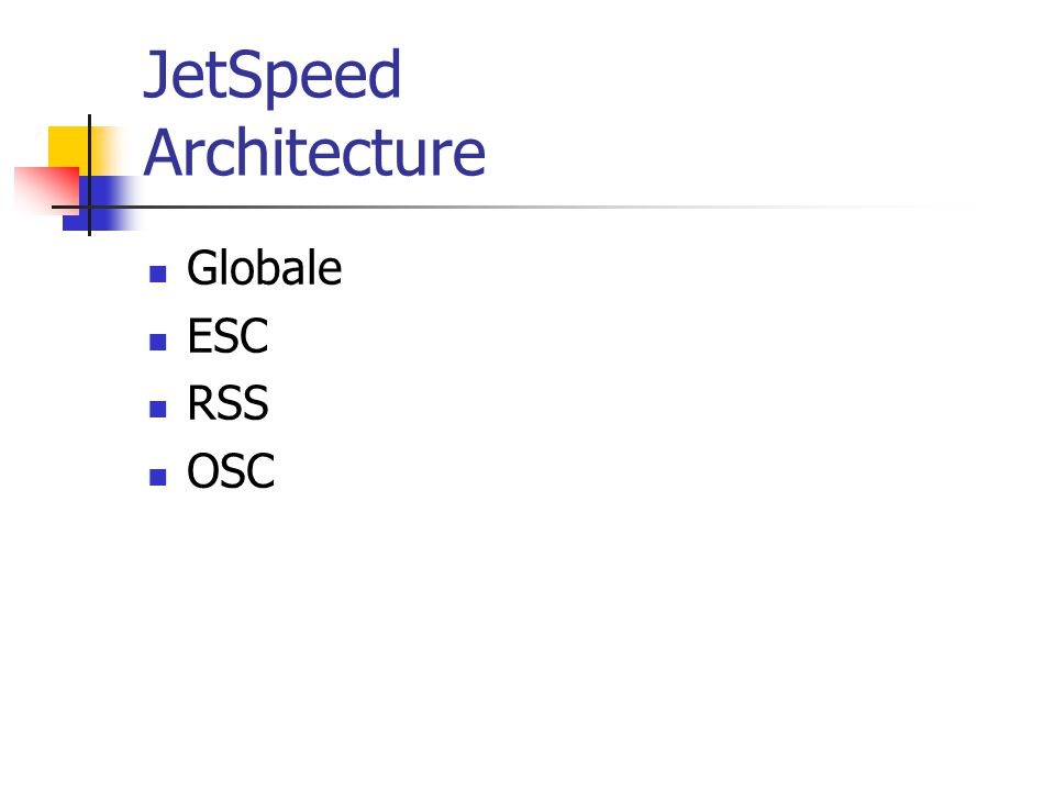 JetSpeed Architecture Globale ESC RSS OSC
