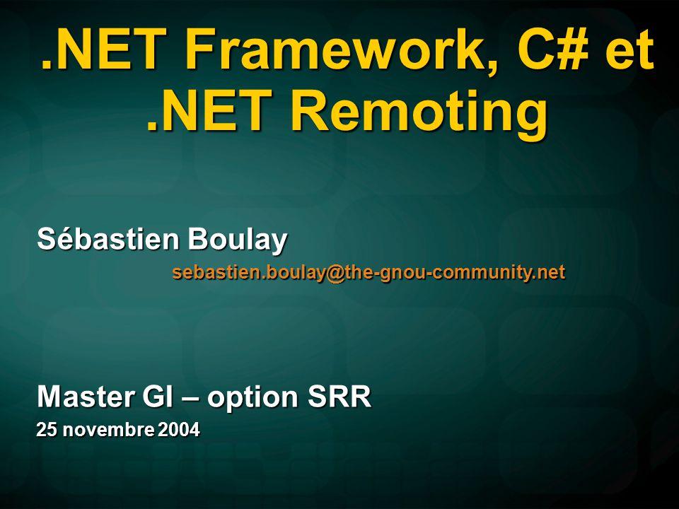 Types.NET Framework, C# et.NET Remoting 32C# public class List { // Private data structure private class Node { public object Data; public Node Next; public Node(object data, Node next) { this.Data = data; this.Next = next; } private Node first = null; private Node last = null; // Public interface public void AddToFront(object o) {...} public void AddToBack(object o) {...} public object RemoveFromFront() {...} public object RemoveFromBack() {...} public int Count { get {...} } } Déclaration dun type à lintérieur dune classe Déclaration dun type à lintérieur dune classe