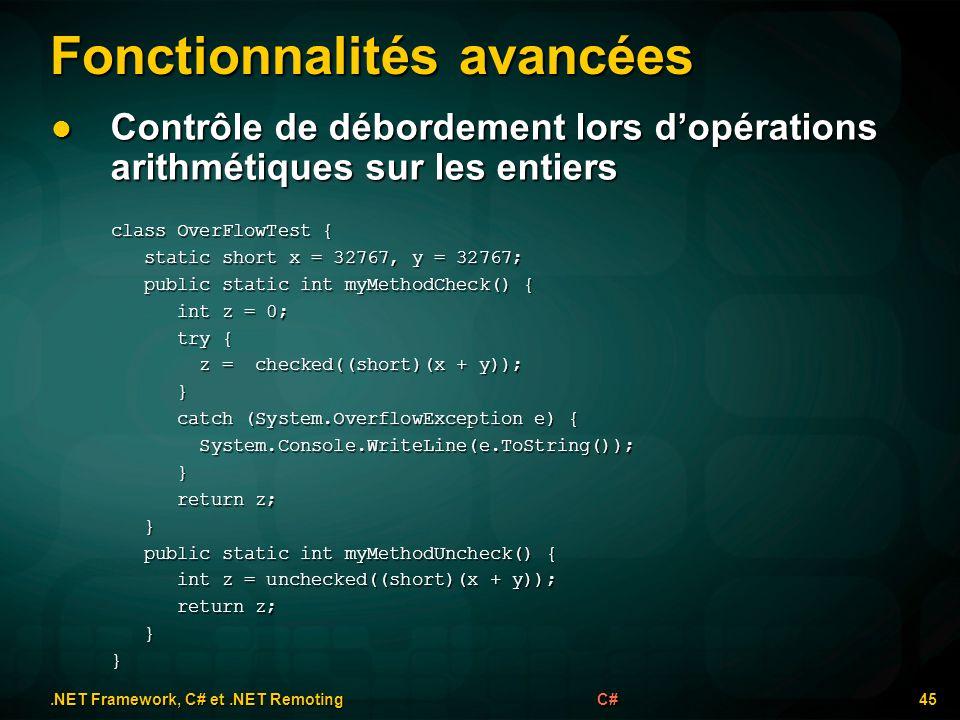 Fonctionnalités avancées.NET Framework, C# et.NET Remoting 45C# Contrôle de débordement lors dopérations arithmétiques sur les entiers Contrôle de déb