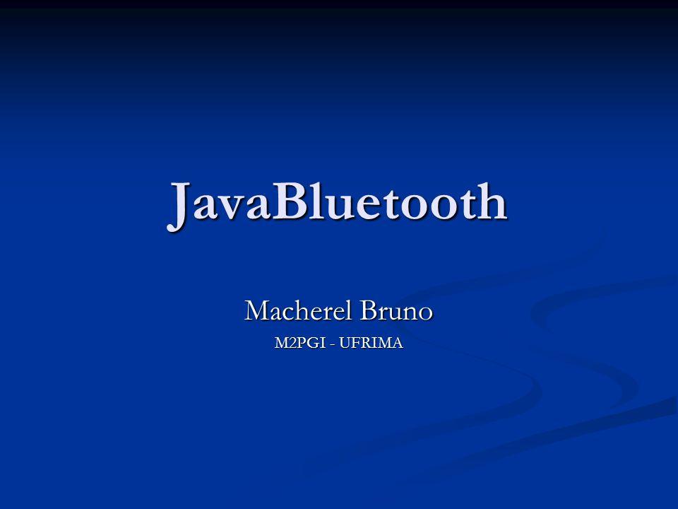 JavaBluetooth Macherel Bruno M2PGI - UFRIMA