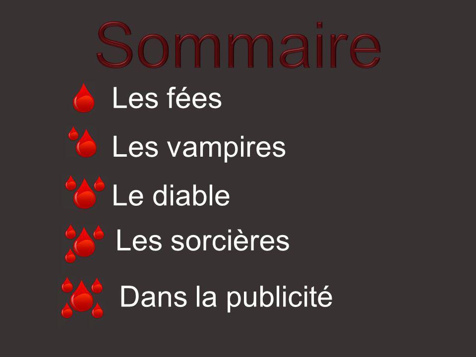 Les fées Les vampires Le diable Les sorcières Dans la publicité