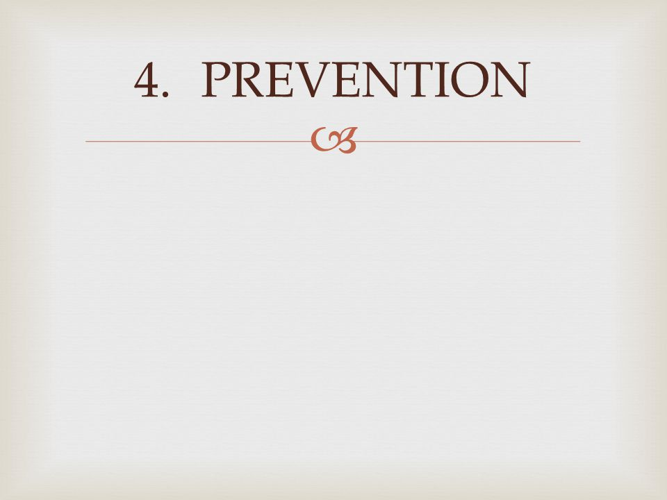 4.PREVENTION