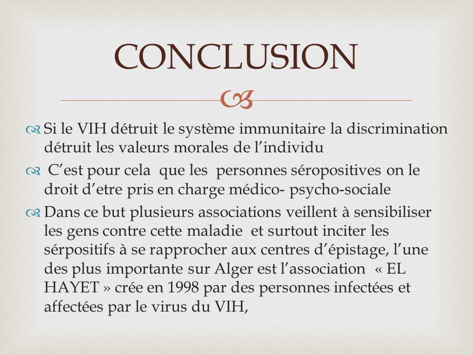 Si le VIH détruit le système immunitaire la discrimination détruit les valeurs morales de lindividu Cest pour cela que les personnes séropositives on