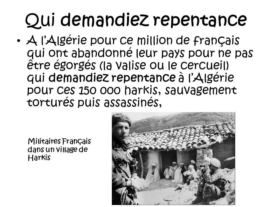 Alors oui !, Je dirai, à linstar de Ferrat Abbas : « La France na pas colonisé lAlgérie, elle la fondée. » Alors pour toutes ces raisons, Il faudrait