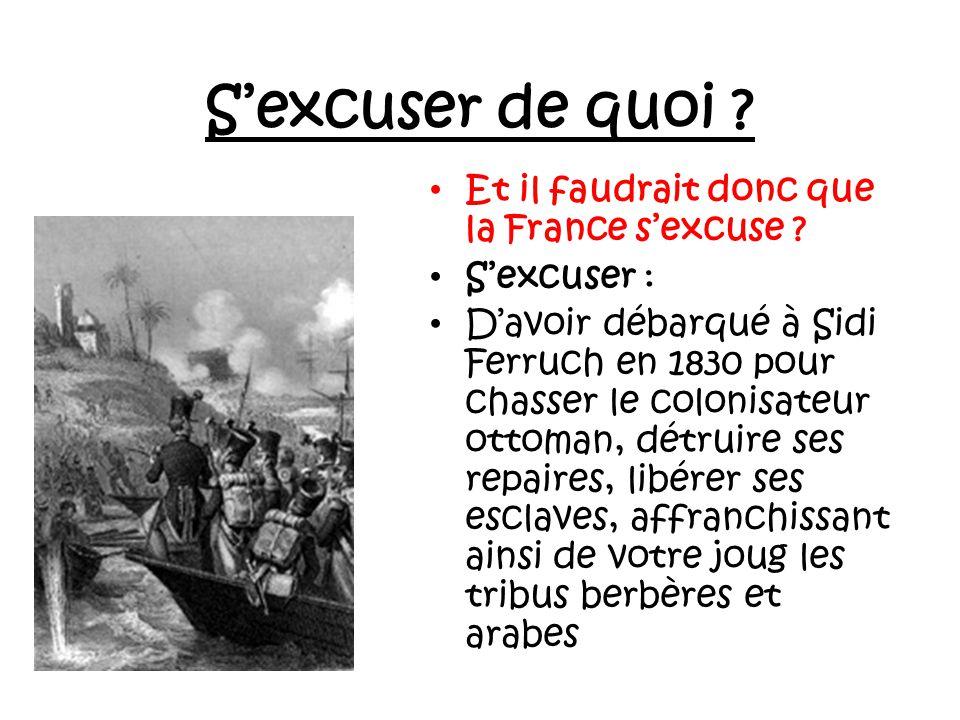 Vous nêtes pas sans ignorer, Monsieur HOLLANDE, quau 16ème siècle, 30 000 esclaves étaient maintenus enchaînés à Alger. Ce sont les beys dAlger (nommé