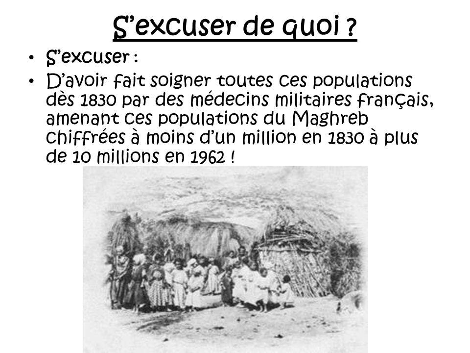 Sexcuser de quoi ? Et il faudrait donc que la France sexcuse ? Sexcuser : Davoir débarqué à Sidi Ferruch en 1830 pour chasser le colonisateur ottoman,