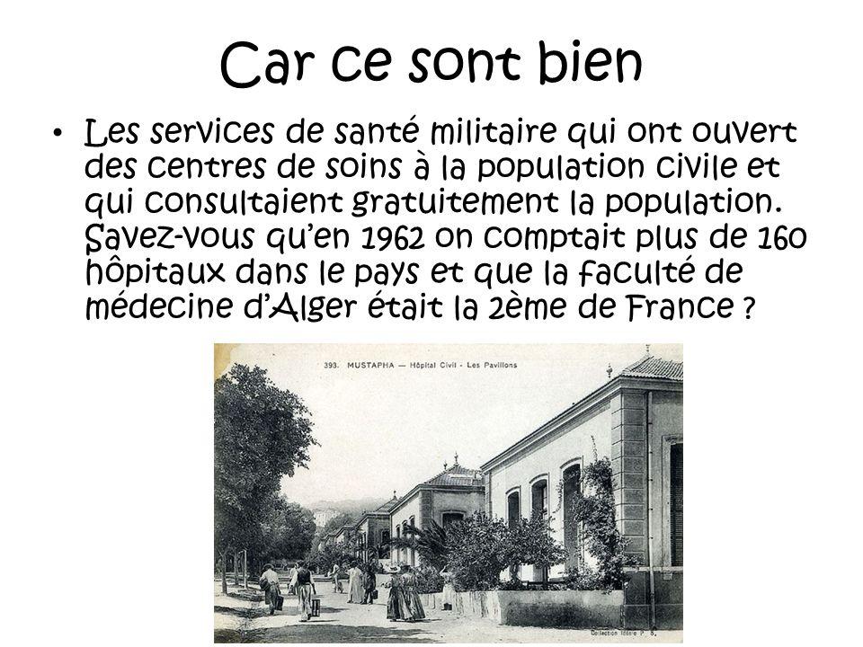 Sexcuser de quoi ? Sexcuser : Davoir fait soigner toutes ces populations dès 1830 par des médecins militaires français, amenant ces populations du Mag