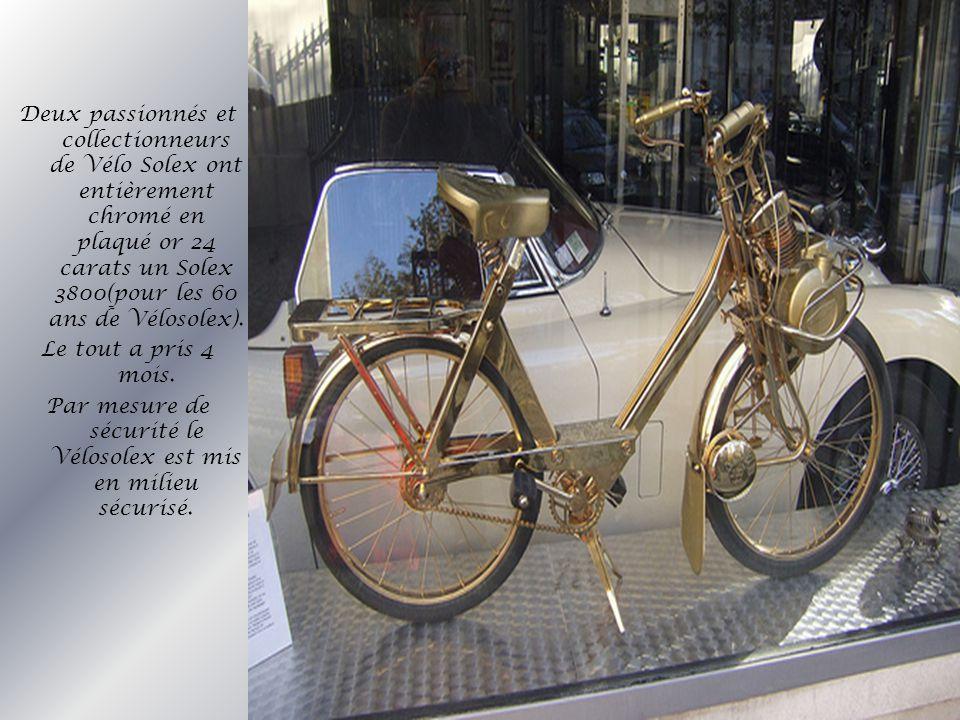 Deux passionnés et collectionneurs de Vélo Solex ont entièrement chromé en plaqué or 24 carats un Solex 3800(pour les 60 ans de Vélosolex). Le tout a