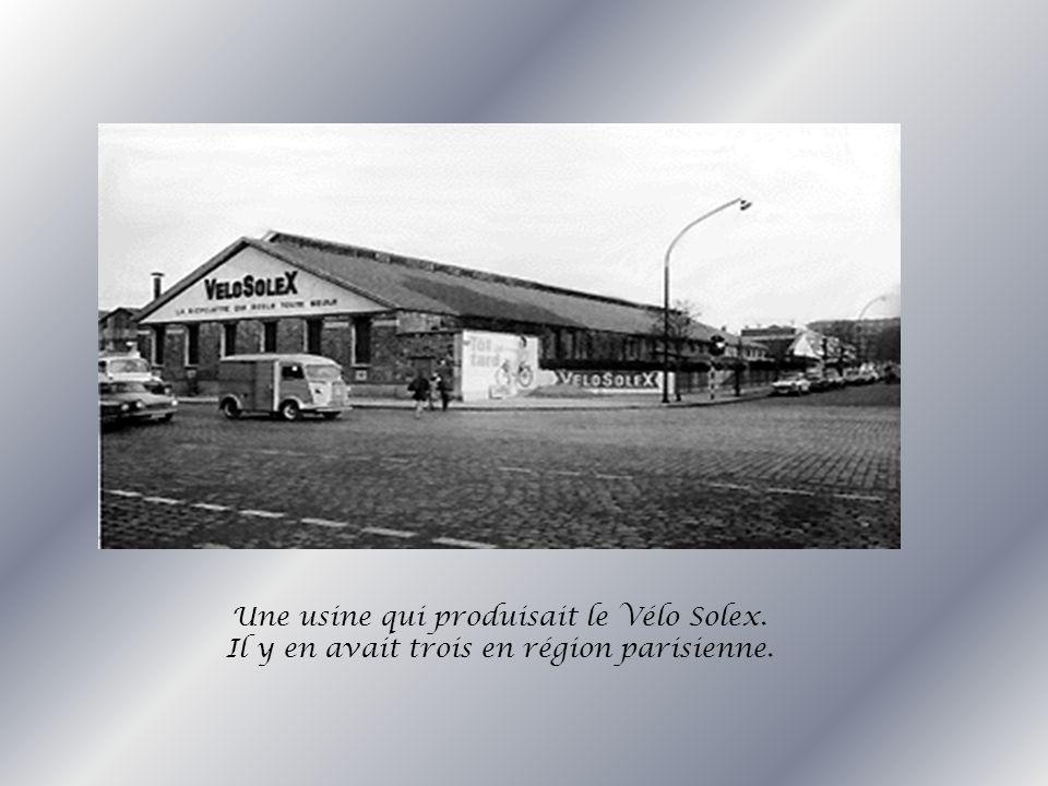 Une usine qui produisait le Vélo Solex. Il y en avait trois en région parisienne.