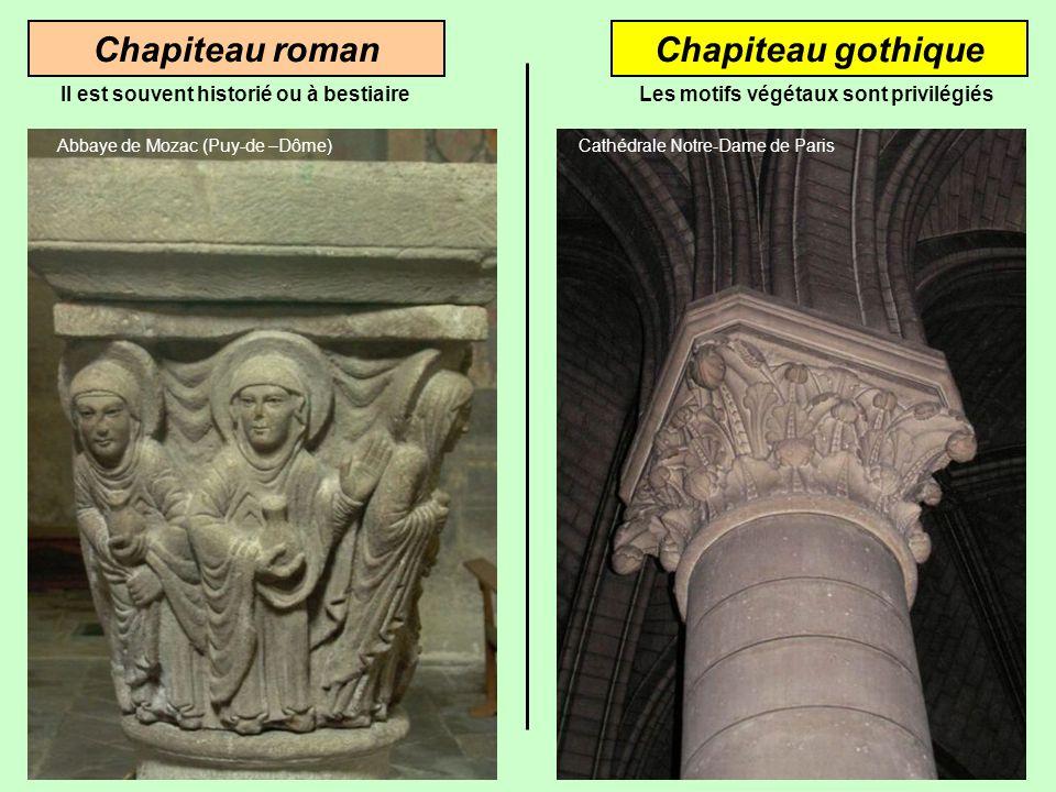 Chapiteau romanChapiteau gothique Abbaye de Mozac (Puy-de –Dôme) Il est souvent historié ou à bestiaire