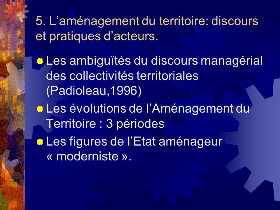 5. Laménagement du territoire: discours et pratiques dacteurs. Les ambiguïtés du discours managérial des collectivités territoriales (Padioleau,1996)