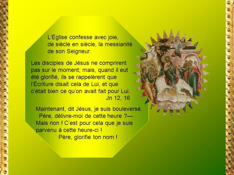 Aux portes de Jérusalem, Jésus se présentait publiquement, pour la première fois, en Roi Messie, le Roi annoncé...