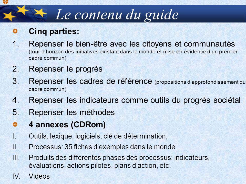 Le contenu du guide Cinq parties: 1. Repenser le bien-être avec les citoyens et communautés (tour dhorizon des initiatives existant dans le monde et m
