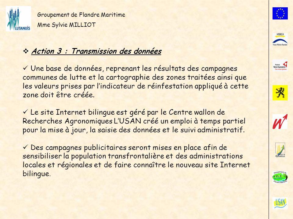 Groupement de Flandre Maritime Mme Sylvie MILLIOT Action 3 : Transmission des données Une base de données, reprenant les résultats des campagnes commu
